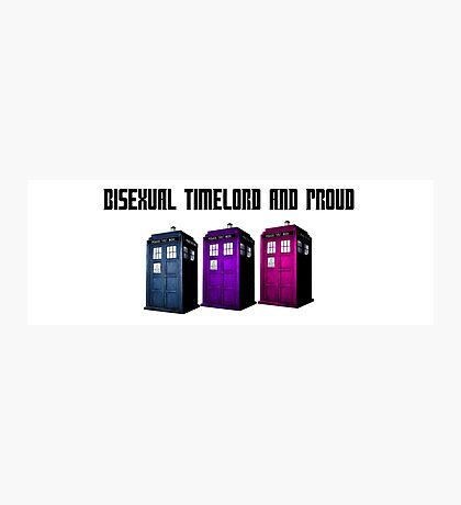 Bisexual Timelord and Proud Photographic Print