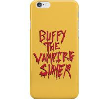 Buffy the Savior iPhone Case/Skin