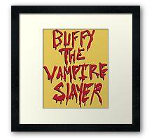 Buffy the Savior Framed Print