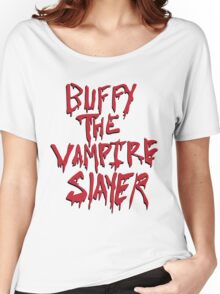 Buffy the Savior Women's Relaxed Fit T-Shirt