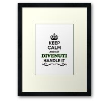 Keep Calm and Let DIVENUTI Handle it Framed Print