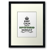 Keep Calm and Let DIVITTORIO Handle it Framed Print