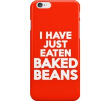 I have just eaten baked beans iPhone Case/Skin