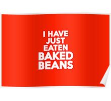 I have just eaten baked beans Poster