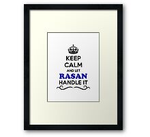 Keep Calm and Let RASAN Handle it Framed Print