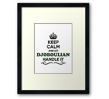 Keep Calm and Let DJOBOULIAN Handle it Framed Print