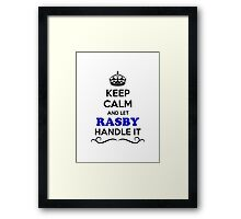 Keep Calm and Let RASBY Handle it Framed Print