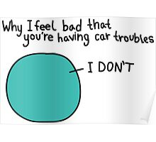 Why i feel bad - Car troubles 2 Poster