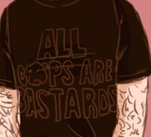 All Cops Are B*stards Sticker