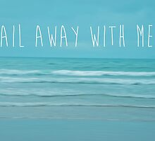 Sail Away With Me by Denise Abé
