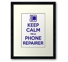 Keep calm, I'm a phone repairer Framed Print