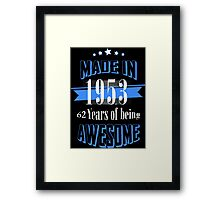 Made in 1953 62 Years of being Awesome Framed Print