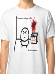 The Unhappy Muffin  Classic T-Shirt