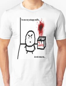 The Unhappy Muffin  T-Shirt