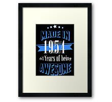 Made in 1954 61 Years of being Awesome Framed Print