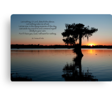 Let nothing, O Lord, disturb the silence . . . Canvas Print