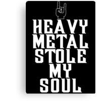 Heavy Metal Stole My Soul T Shirt Canvas Print