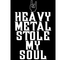 Heavy Metal Stole My Soul T Shirt Photographic Print