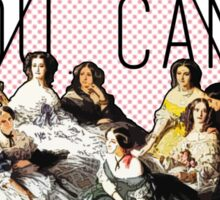 """""""You Can't Sit With Us"""" Empress Eugenie surrounded by her Ladies-in-Waiting Sticker"""