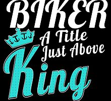BIKER A TITEL JUST ABOVE KING by yuantees