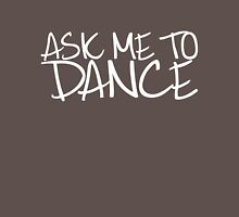 Ask Me To Dance (Light) Unisex T-Shirt