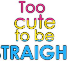 Too cute to be straight - pansexual by Margotte