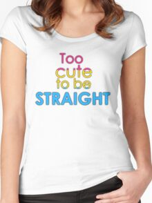 Too cute to be straight - pansexual Women's Fitted Scoop T-Shirt