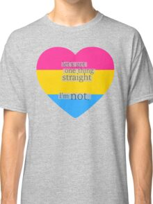 Let's get one thing straight, I'm not - Pansexual heart flag Classic T-Shirt