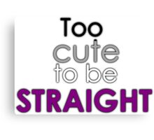 Too cute to be straight - asexual Canvas Print