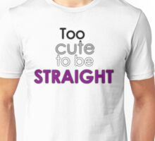 Too cute to be straight - asexual Unisex T-Shirt
