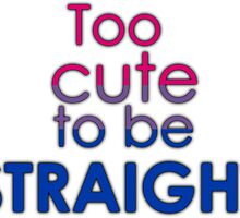 Too cute to be straight - bisexual by Margotte