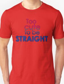 Too cute to be straight - bisexual Unisex T-Shirt