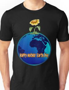 Happy Mother Earth Day Unisex T-Shirt