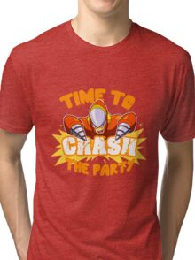 Time to Crash the Party Tri-blend T-Shirt
