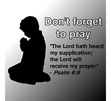 Don't Forget to Pray (Praying Child Silhouette) Photographic Print