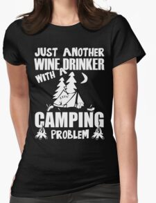 Just Another Wine Drinker With A Camping Problem Womens Fitted T-Shirt