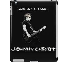 All hail Johnny Christ iPad Case/Skin