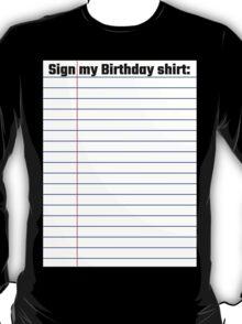 Sign My Birthday Shirt T-Shirt