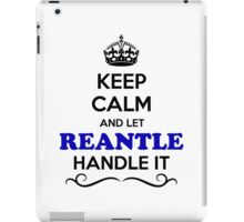 Keep Calm and Let REANTLE Handle it iPad Case/Skin