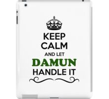 Keep Calm and Let DAMUN Handle it iPad Case/Skin