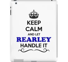Keep Calm and Let REARLEY Handle it iPad Case/Skin
