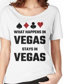 What Happens In Vegas Stays In Vegas Women's Relaxed Fit T-Shirt