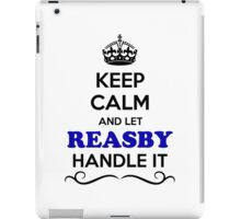 Keep Calm and Let REASBY Handle it iPad Case/Skin