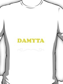 Keep Calm and Let DAMYTA Handle it T-Shirt