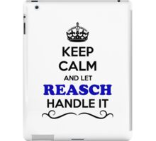 Keep Calm and Let REASCH Handle it iPad Case/Skin