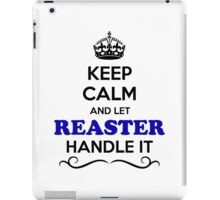 Keep Calm and Let REASTER Handle it iPad Case/Skin