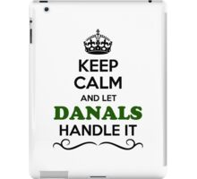 Keep Calm and Let DANALS Handle it iPad Case/Skin