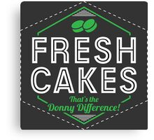 Fresh Cakes - That's The Donny Difference! Canvas Print