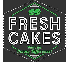 Fresh Cakes - That's The Donny Difference! Photographic Print