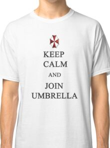 Keep Calm and Join Umbrella Classic T-Shirt
